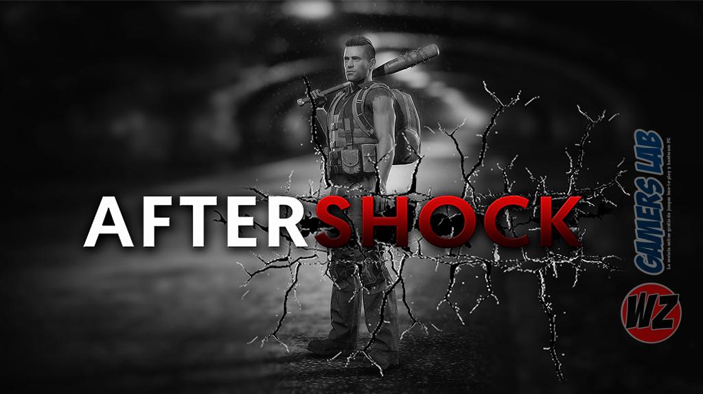 Aftershok ¿llegará en 2018? en WZ Gamers Lab - La revista de videojuegos, free to play y hardware PC digital online