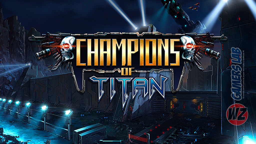 Lucha por la humanidad en Champions of Titan en WZ Gamers Lab - La revista de videojuegos, free to play y hardware PC digital online