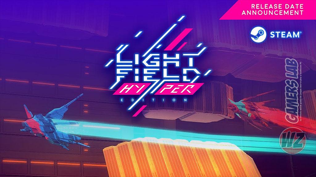 Lightfield Hyper Edition ya en Steam en WZ Gamers Lab - La revista digital online de videojuegos free to play y Hardware PC