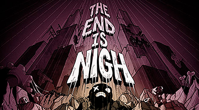 The End is Nigh! en WZ Gamers Lab - La revista digital online de videojuegos free to play y Hardware PC