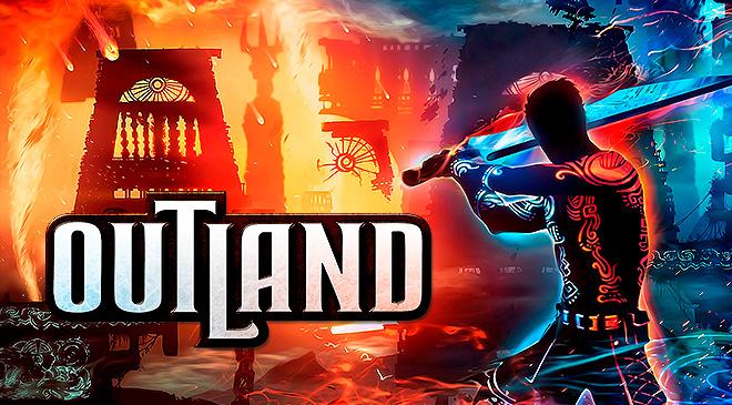 Outland en WZ Gamers Lab - La revista digital online de videojuegos free to play y Hardware PC