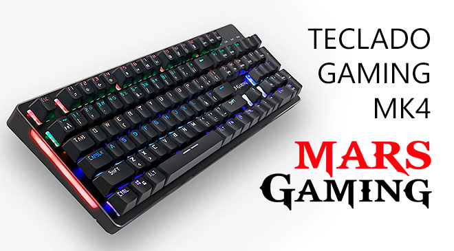 Teclado mecánico gaming Mars Gaming Mk4 en WZ Gamers Lab - La revista de videojuegos, free to play y hardware PC digital online.