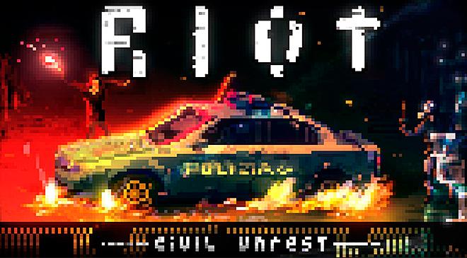 RIOT – Civil Unrest