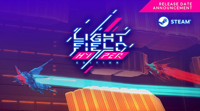 Lightfield Hyper Edition ya en Steam en WZ Gamers Lab - La revista digital online de videojuegos free to play y Hardware PC