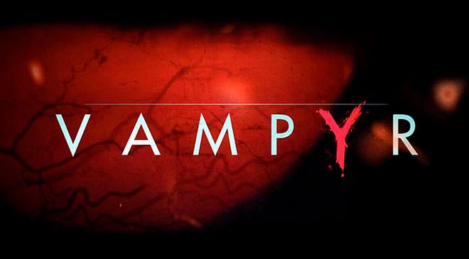 Vampyr llegará a nuestras manos el día 5 de Junio