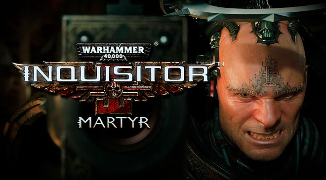 Warhammer 40,000: Inquisitor – Martyr disponible