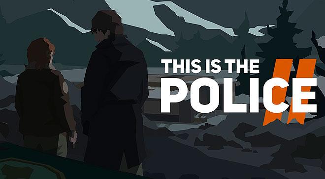 Ya disponible This is the police 2 en WZ Gamers Lab - La revista digital online de videojuegos free to play y Hardware PC